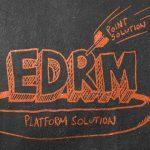 Next-Gen EDRM solutions